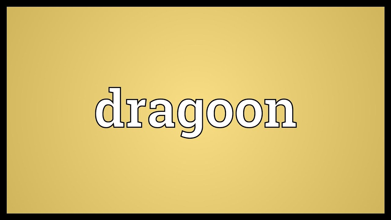 Dragoon Meaning