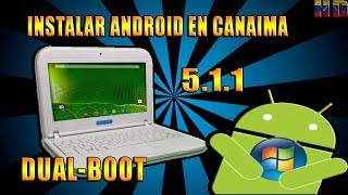 Como instalar Android 5.1 en una Canaima con Windows | Dual-Boot | No Emulador