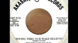 Moving Thru Our Make Believes by Wildwood Flour on MONO 1969-1970 Akashic 45.