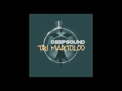 DEEPSOUND - Tri Martolod