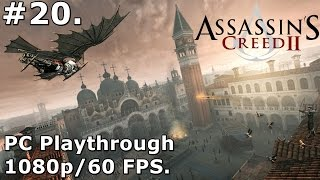 20. Assassins Creed 2 (PC Playthrough) - 1080p/60fps - Bonfire Of the Vanities (Part 1).