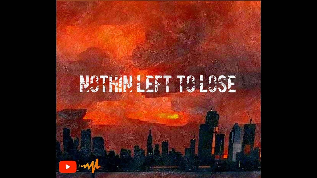 Nothin Left to Lose