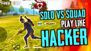 Play Like Hacker in Solo vs Squad - Garena Free Fire- Total Gaming