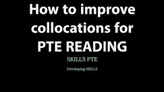 PTE READING How To Improve The Knowledge On Collocations For A 90 90 Super Method