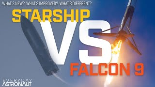 Complete Guide To Starship: Falcon 9 VS Starship. What's new? What's different?