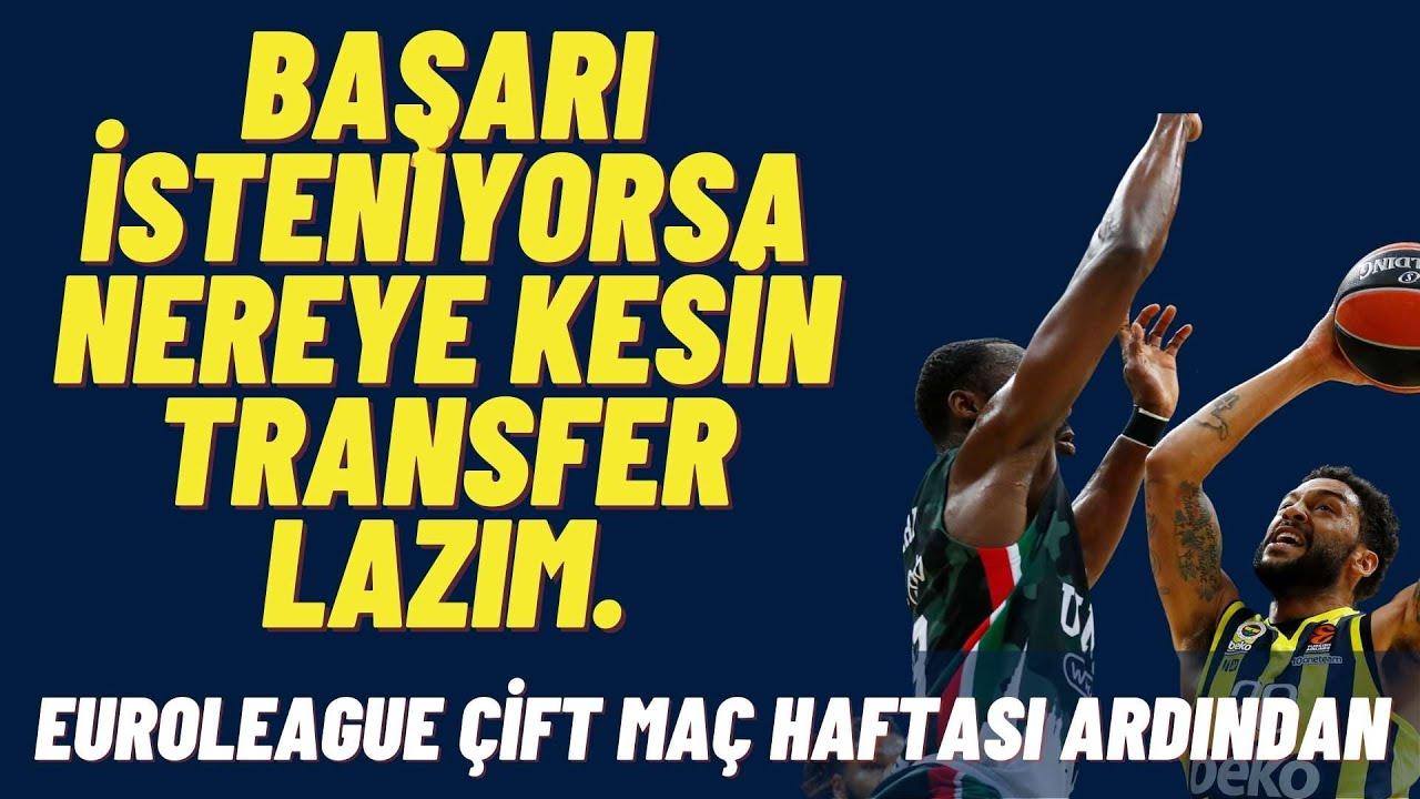 Fenerbahçe Beko'nun İki Farklı Yüzü - Transfere İhtiyaç Var.