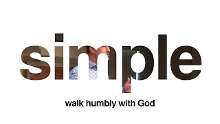 Simple: walk humbly with God | 8-2-2020 | LiveStream Sermon