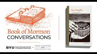 Book of Mormon Conversations: First Nephi