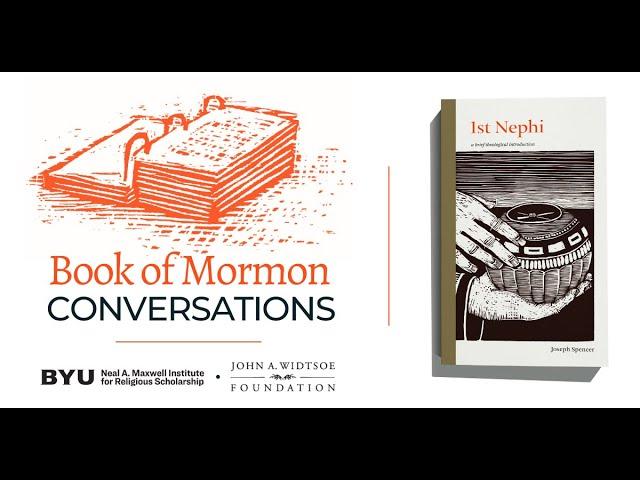 Book of Mormon Conversations: 1st Nephi
