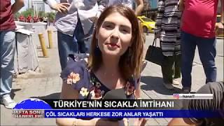 TÜRKİYE'NİN SICAKLA İMTİHANI - KANAL 7 HABER - DERYA EFE