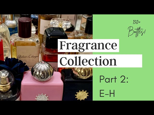 My Entire Fragrance Collection Part 2 | January 2021 | E-H