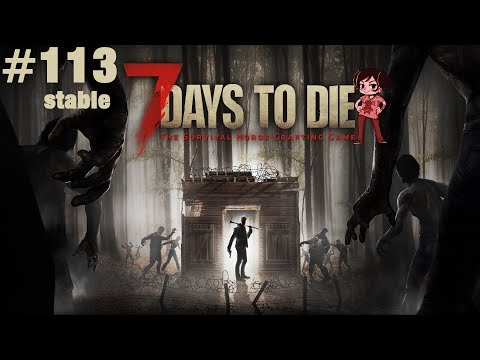 7 Days to Die ALPHA 15 Stable - Let's Play #113 - Vordermann [FACECAM/DE/PC/HD]