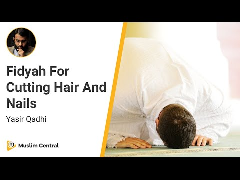 Yasir Qadhi - Fidyah For Cutting Hair And Nails