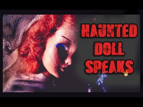 The Spirit Attached to this Doll  SPEAKS. Hear what is said...
