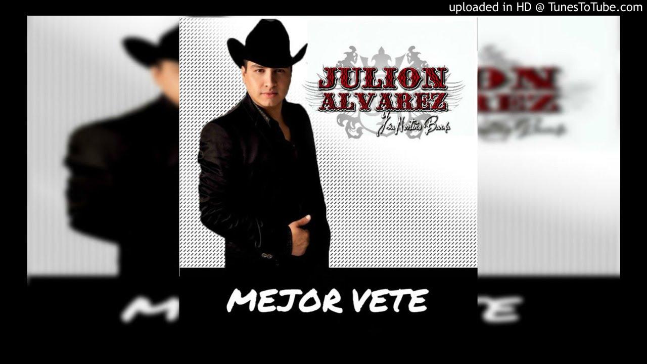 Julion Alvarez - Mejor Vete (Estreno 2017)