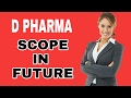 D Pharmacy Scope   Diploma In Pharmacy , salary, what to do after d pharmacy