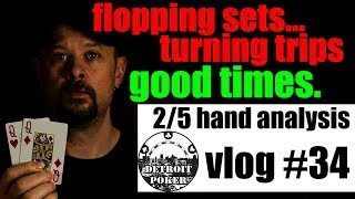 Flopping sets, turning trips, and more! Detroit Poker Vlog #34