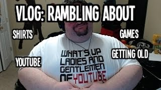 Rambling About TSHIRTS, Games, The Channel And More!