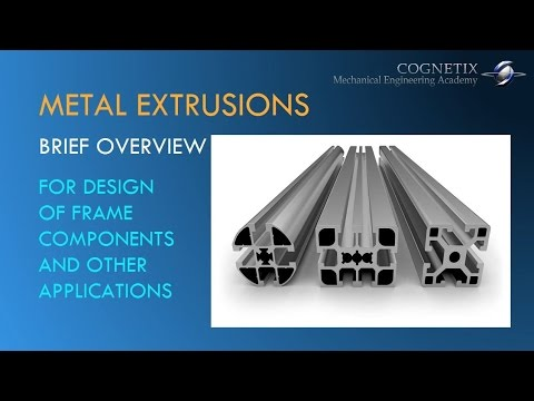 Metal Extrusion - Brief Overview of Mechanical Design and Manufacturing Process