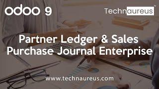 Partner Ledger & Sales / Purchase Journal in Odoo 9 Enterprise.