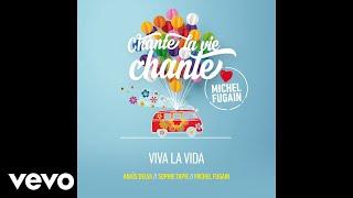 Michel Fugain, Anaïs Delva, Sophie Tapie - Viva la Vida (Love Michel Fugain) [audio]