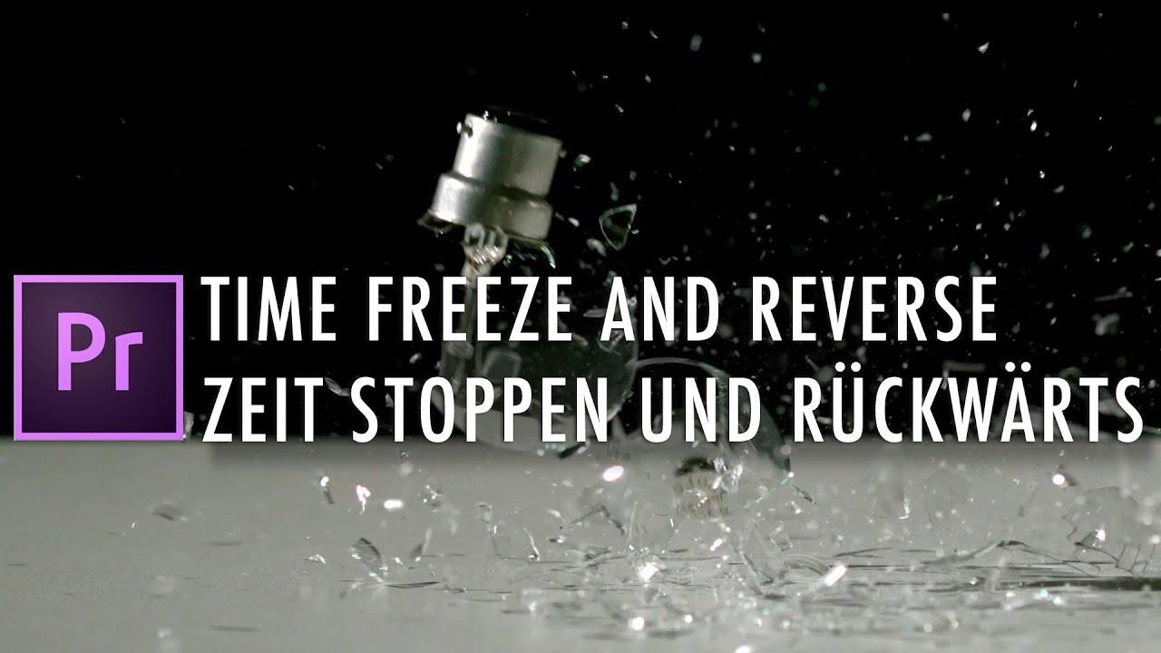 Time Freeze And Reverse Zeit Stoppen und Rückwärts Premiere Pro ...