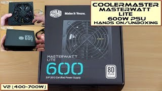 Cooler Master MasterWatt Lite (V2 600W): Unboxing/Hands-On