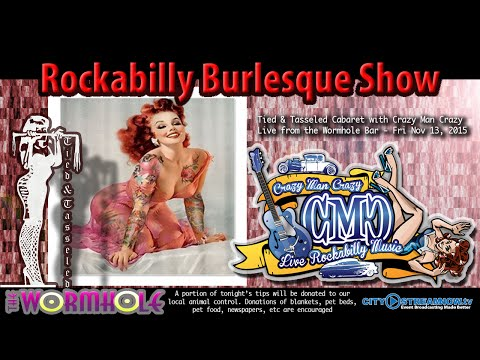 Rockabilly Burlesque Show - Presented by Tied & Tasseled Cabaret w/ Crazy Man Crazy