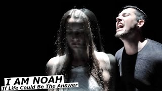 I AM NOAH - If Life Could Be The Answer (Official Music Video) | www.pitcam.tv