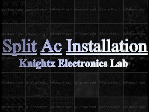 Split Ac Installation | KN!GHTX