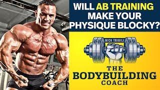 Werden Umfangreiche Ab-Training Machen Sie Ihren Körper Blockartig? | Die Bodybuilding Coach