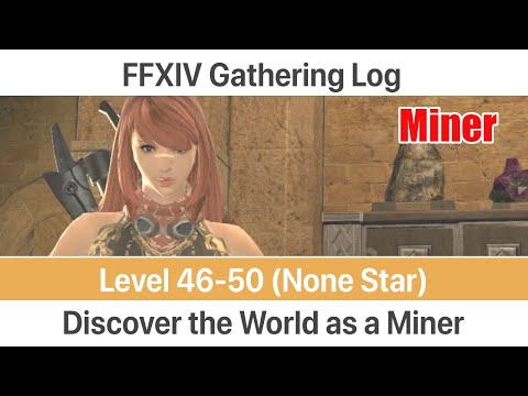 FFXIV Miner Gathering Log Level 46-50 (None Star) - A Realm Reborn