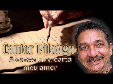 Cantor Pitanga - Escreva uma carta meu amor