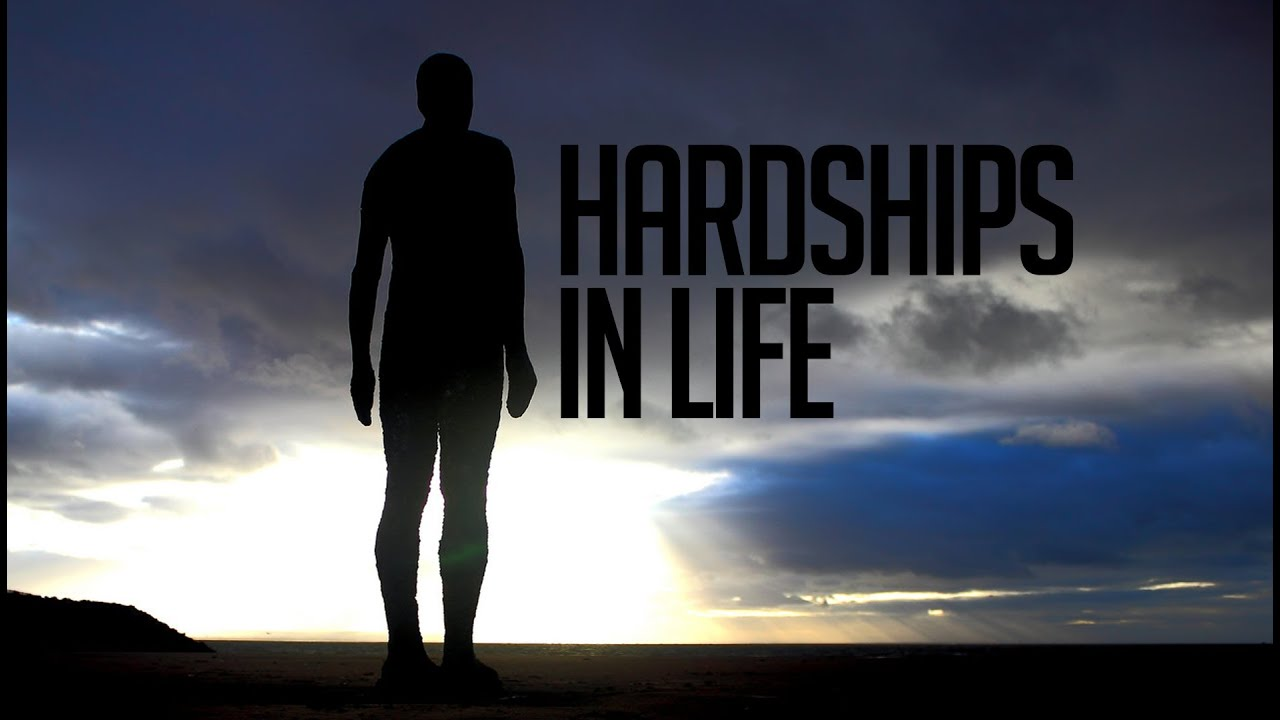 hardships of life The mil life: the hardest part of being in a military family jun 22, 2011 i hope you all enjoyed our discussion about the joys and hardships of military life.