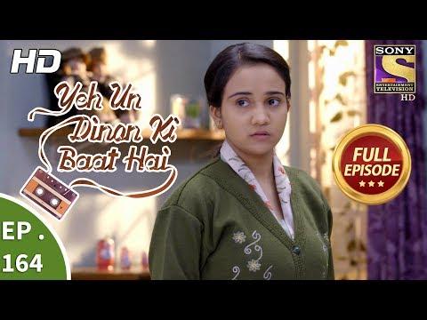 Yeh Un Dinon Ki Baat Hai - Ep 164 - Full Episode - 20th  April, 2018