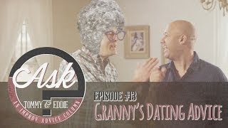 """Ask Tommy & Eddie - Ep. 13: """"Granny's Dating Advice"""""""