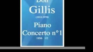 Don Gillis (1912-1978) : Piano Concerto n°1 « Encore Concerto » (1956) 1/2