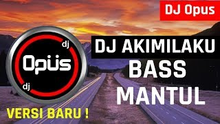 Top Hits -  Dj Akimilaku Bass Mantul Remix Terbaru Original