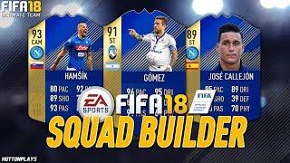 FIFA 18 Squad Builder - HE STOLE THE SHOW! w/ TOTS Gomez, TOTS Hamsik + TOTS Callejon!
