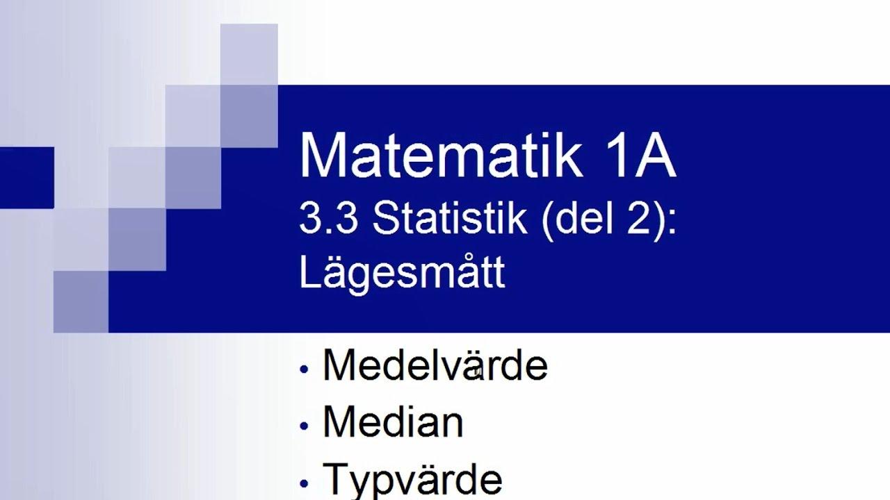 Matematik 1A, kapitel 3.3 - statistik (del 2)