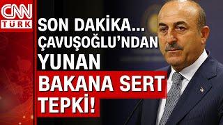 Son dakika... Bakan Çavuşoğlu'ndan Dendias'a tepki: Kabul edilemez ithamlarda bulundu!