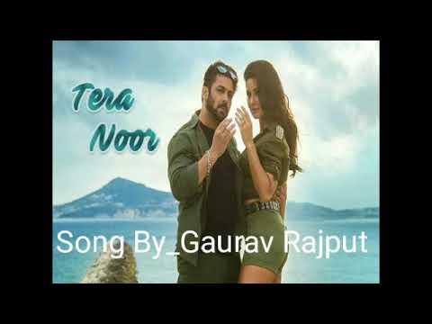 Tera noor /Tiger zinda hai 2017 Salman Khan and Katrina kaif