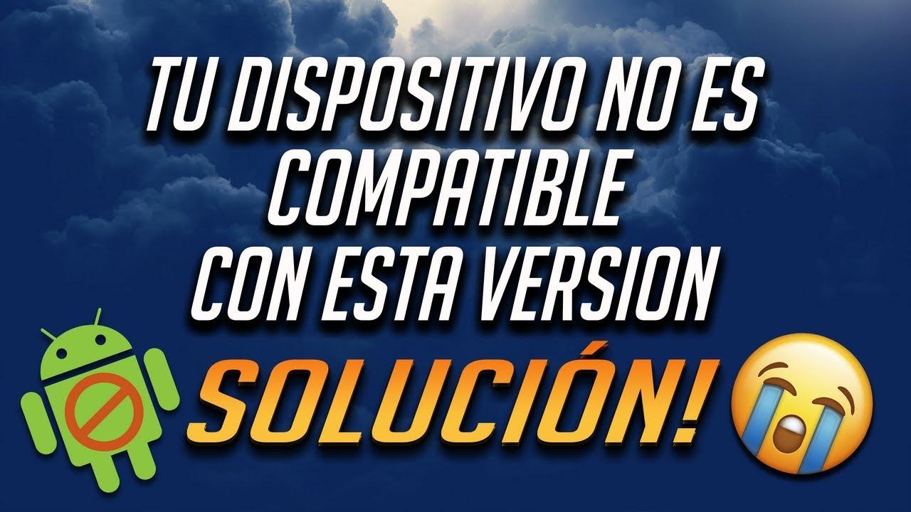 Solución Tu Dispositivo No Es Compatible Con Esta Versión Play Store 2019