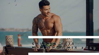 GALIN & AZIS - MAMISH MAMISH REMIX 2K19