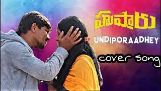 Undiporaadhey sad cover song husharu movie