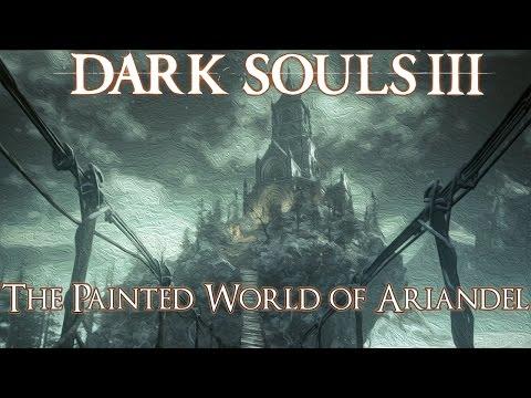 Dark Souls 3 Lore: The Painted World of Ariandel