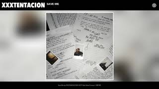 XXXTENTACION Save Me Audio
