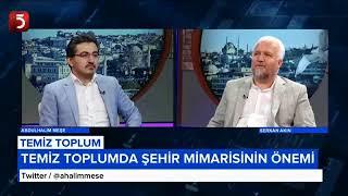 Tv5 Temiz Toplum Programı Konuk Mimar Serkan AKIN