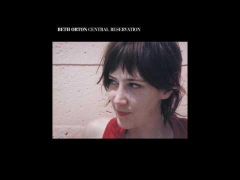 Beth Orton - Central Reservation (Original Version)