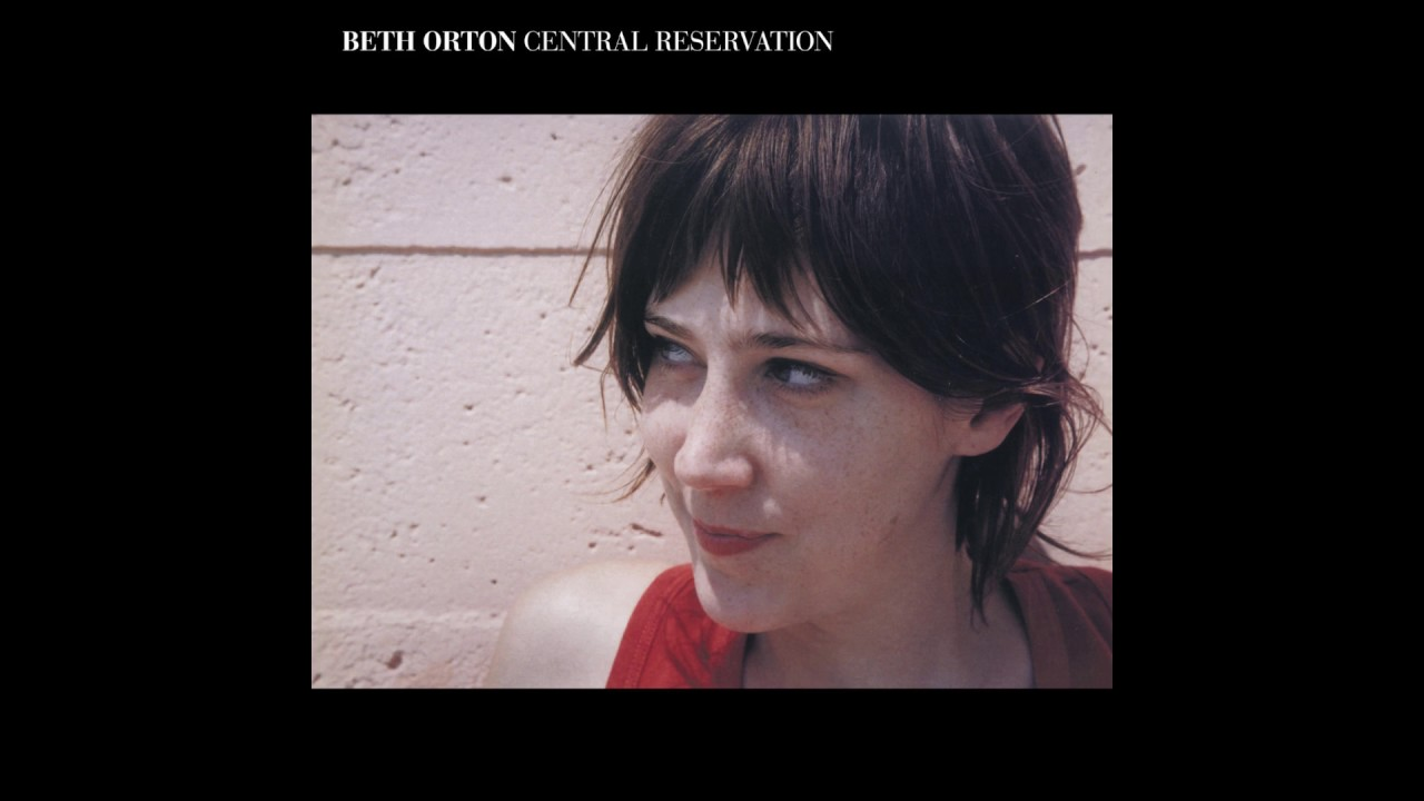 beth-orton-central-reservation-original-version-muchnicka72